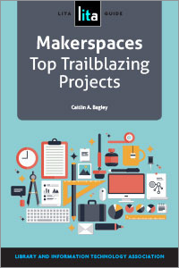 Makerspaces Top Trailblazing Projects