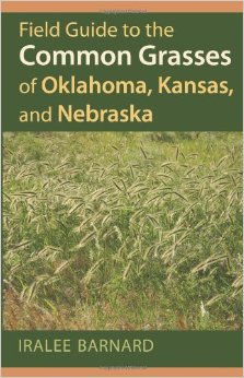 Field Guide to the Common Grasses of Oklahoma Kansas and Nebraska