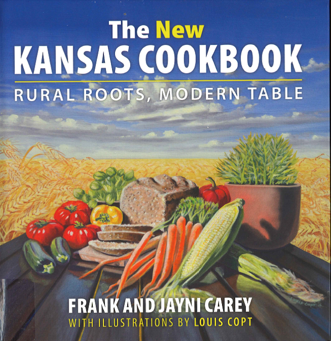 The New Kansas Cookbook-Rural Roots, Modern Table