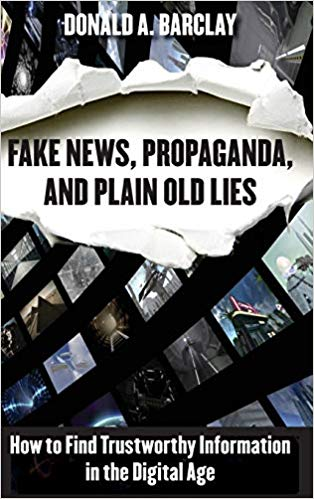 Fake New Propaganda and Plain Old Lies