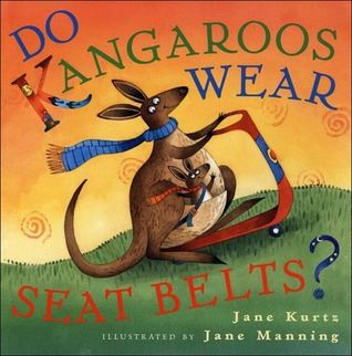 book cover for do kangaroos wear seat belts by jane jurtz