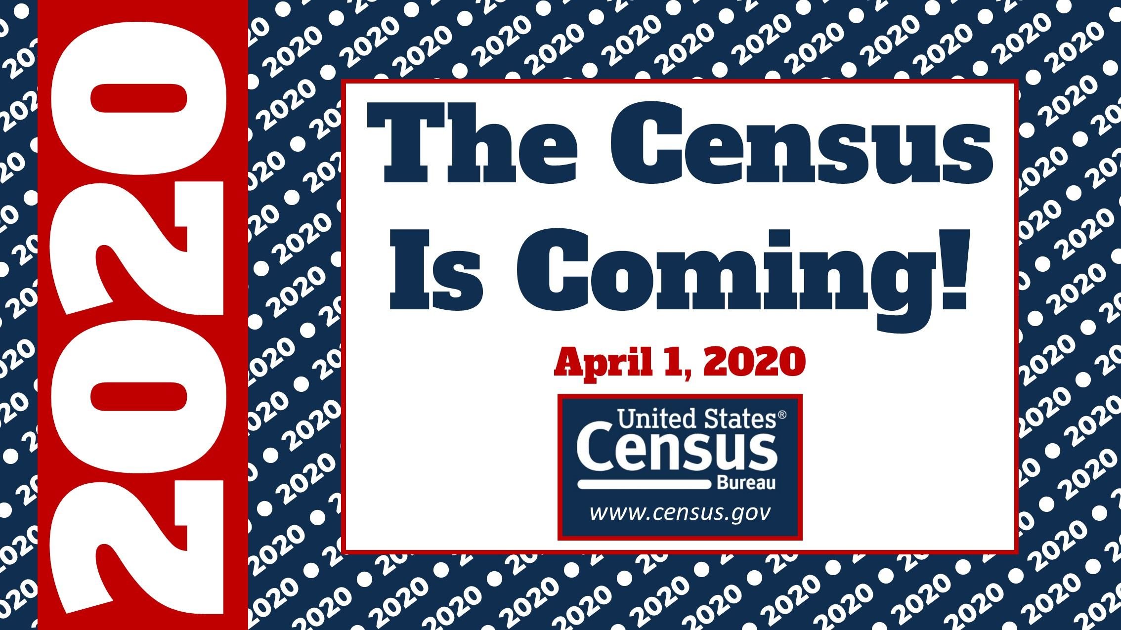 Red, white, and blue text stating the 2020 Census is coming