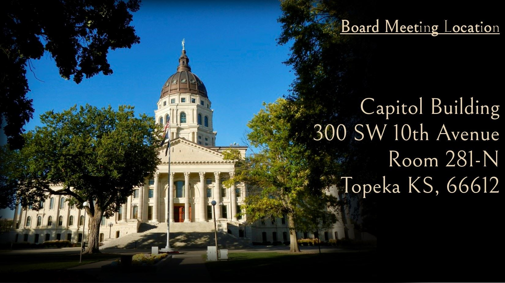Board Meeting Location Capitol Building 300 south west 10th avenue room 281-north topeka kansas 6661