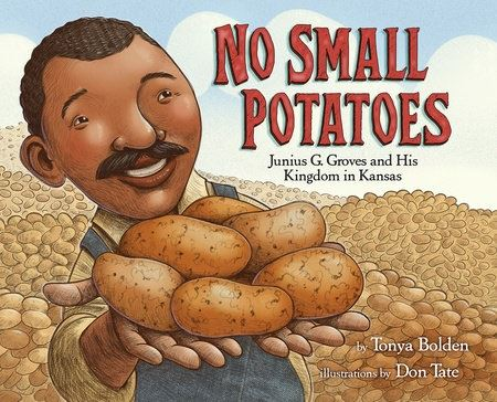cover art for the book No Small Potatoes by Tonya Bolden