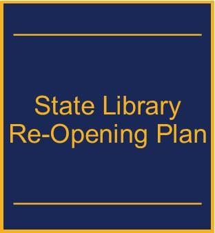 State Library Re-Opening Plan